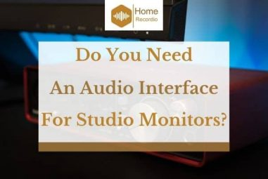 Do You Need An Audio Interface For Studio Monitors?