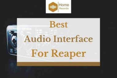 6 Best Audio Interfaces for Reaper in 2021