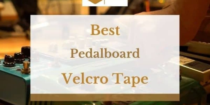 6 Best Pedalboard Velcro Tapes
