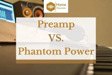 Preamp vs Phantom Power – What's The Difference?